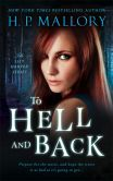 Book Cover Image. Title: To Hell And Back, Author: H. P. Mallory