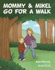 Book Cover Image. Title: Mommy and Mikel Go for a Walk, Author: Ann Morris