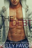Book Cover Image. Title: The Debt 8 (Club Alpha), Author: Kelly Favor