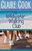 Book Cover Image. Title: The Wildwater Walking Club, Author: Claire Cook