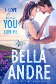 Book Cover Image. Title: I Love How You Love Me:  The Sullivans (Contemporary Romance), Author: Bella Andre