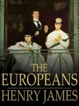 the europeans by henry james essay By henry james (1843-1916) one of james's favorite short novels, the aspern papers tells of the efforts of the nameless narrator to procure the papers of a famous, but now dead, american poet.