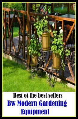 Best of the best sellers bw modern gardening equipment for Best gardening equipment