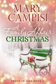 Book Cover Image. Title: A Family Affair:  Christmas, Author: Mary Campisi