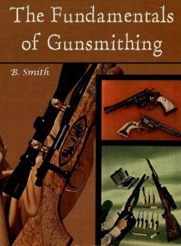 The Fundamentals of Gunsmithing