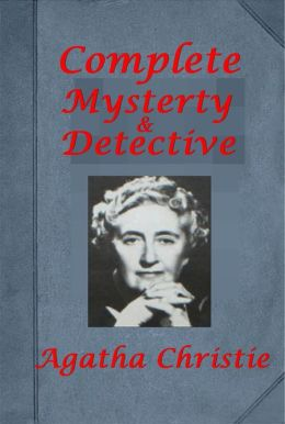 Complete Mystery Detective Novels of Agatha Christie - The Secret Adversary The Mysterious Affair at Styles