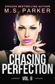 Book Cover Image. Title: Chasing Perfection Vol. 2, Author: M. S. Parker