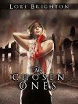 Book Cover Image. Title: The Chosen Ones, Author: Lori Brighton