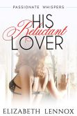 Book Cover Image. Title: His Reluctant Lover, Author: Elizabeth Lennox