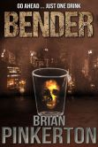 Book Cover Image. Title: Bender, Author: Brian Pinkerton