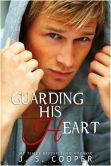 Book Cover Image. Title: Guarding His Heart, Author: J. S. Cooper