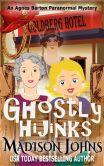 Book Cover Image. Title: Ghostly Hijinks, Author: Madison Johns