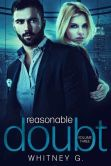 Book Cover Image. Title: Reasonable Doubt 3, Author: Whitney G.