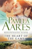 Book Cover Image. Title: The Heart of the Game, Author: Pamela Aares