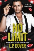 Book Cover Image. Title: No Limit, Author: L.P. Dover