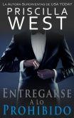 Book Cover Image. Title: Entregarse a lo Prohibido (La Serie Del Entregarse n 1) (Spanish Edition), Author: Priscilla West