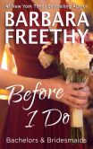 Book Cover Image. Title: Before I Do (Bachelors & Bridesmaids #4), Author: Barbara Freethy