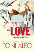 Book Cover Image. Title: Clipped by Love, Author: Toni Aleo
