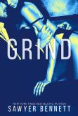 Book Cover Image. Title: Grind:  A Legal Affairs Story (Book #2 of Cal and Macy's Story), Author: Sawyer Bennett