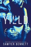 Book Cover Image. Title: Yield (Book #3 of Cal and Macy's Story), Author: Sawyer Bennett