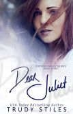 Book Cover Image. Title: Dear Juliet, Author: Trudy Stiles