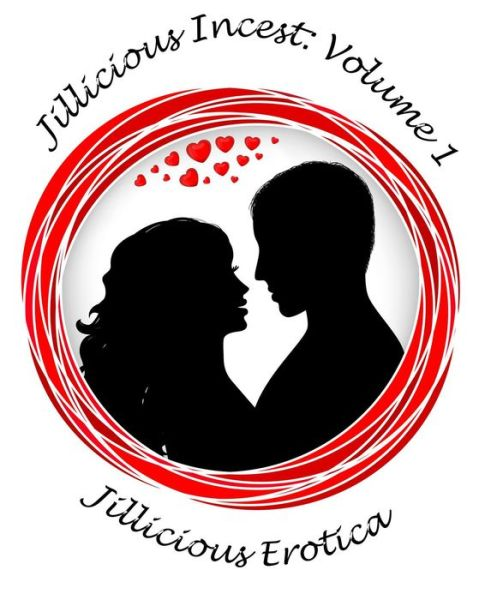 Jillicious Incest: Volume 1