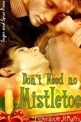 Don't Need No Mistletoe [Gay Erotic Romance]