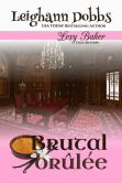 Book Cover Image. Title: Brutal Brulee, Author: Leighann Dobbs