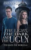 Book Cover Image. Title: The Light, the Dark and the Ugly, Author: Bryan Cohen