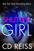 Book Cover Image. Title: Shuttergirl, Author: CD Reiss