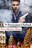 Book Cover Image. Title: The Provocateur's Payback, Author: Paco Munoz-Botas