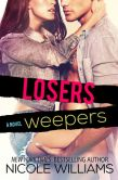 Book Cover Image. Title: Losers Weepers, Author: Nicole Williams
