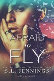 Book Cover Image. Title: Afraid to Fly, Author: S.L. Jennings