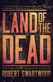 Book Cover Image. Title: Land of the Dead, Author: Robert Swartwood