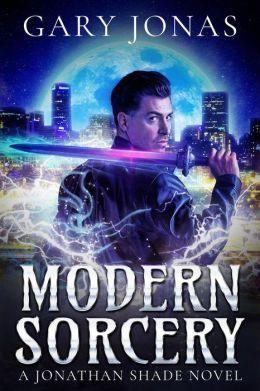 Modern Sorcery (Jonathan Shade, #1)