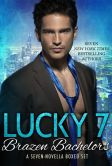 Book Cover Image. Title: Lucky 7 Brazen Bachelors Contemporary Romance Boxed Set, Author: Caridad Pineiro