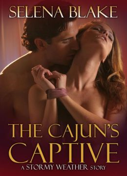 The Cajun's Captive (Stormy Weather, Book One)