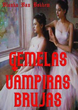 Gemelas Vampiras Brujas