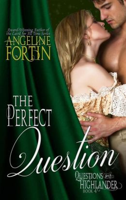 The Perfect Question (Questions for a Highlander, #4)