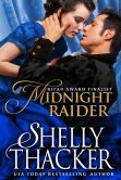 Book Cover Image. Title: Midnight Raider (Escape with a Scoundrel, #2), Author: Shelly Thacker