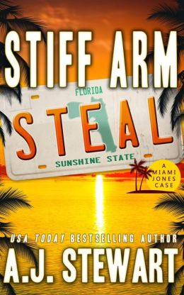 Stiff Arm Steal (Miami Jones Florida Mystery Series, #1)