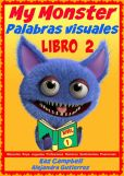 Book Cover Image. Title: Mi Monstruo. Palabras Visuales Nivel 1 - Libro 2, Author: Kaz Campbell