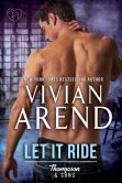 Book Cover Image. Title: Let It Ride (Thompson & Sons, #3), Author: Vivian Arend