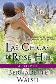 Book Cover Image. Title: Las Chicas De Rose Hill, Author: Bernadette Walsh