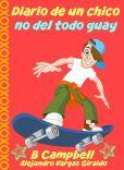 Book Cover Image. Title: Diario De Un Chico No Del Todo Guay, Author: Bill Campbell