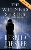Book Cover Image. Title: The Witness Series Bundle:  7 Josie Bates Thrillers, Author: Rebecca Forster