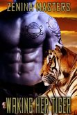 Book Cover Image. Title: Waking her Tiger, Author: Zenina Masters