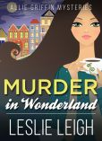Murder In Wonderland (Allie Griffin Mysteries, #1)
