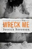 Book Cover Image. Title: Wreck Me, Author: Jessica Sorensen