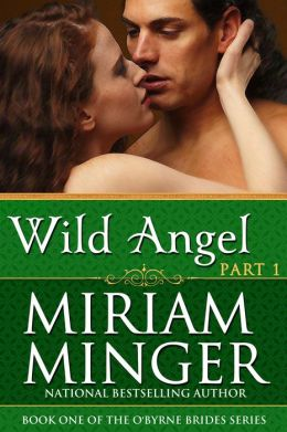 Wild Angel Part 1: An Irish Medieval Romance (The O'Byrne Brides Series)